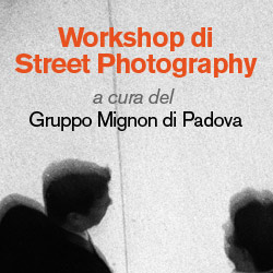 Workshop di Street Photography a cura del Gruppo Mignon