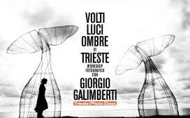 """Workshop fotografico con Giorgio Galimberti: """"Volti, Luci, Ombre di Trieste"""""""
